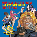 MUSIC SELECTION FROM GALAXY NETWORK CHART Vol.2