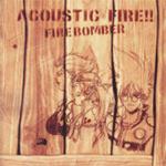ACOUSTIC FIRE!!